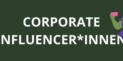 Corporate Influencer: die besten Markenbotschafter*innen sitzen im Unternehmen