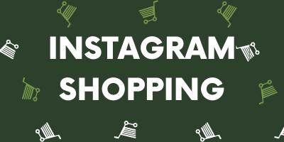Instagram Shopping – die Vorteile im Überblick