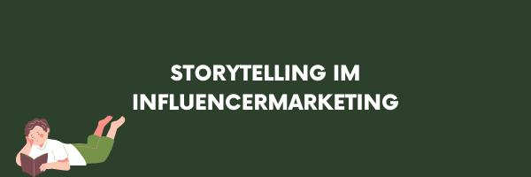 Storytelling im Influencer Marketing