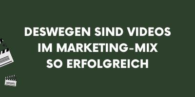 Deswegen sind Videos im Marketing-Mix so erfolgreich